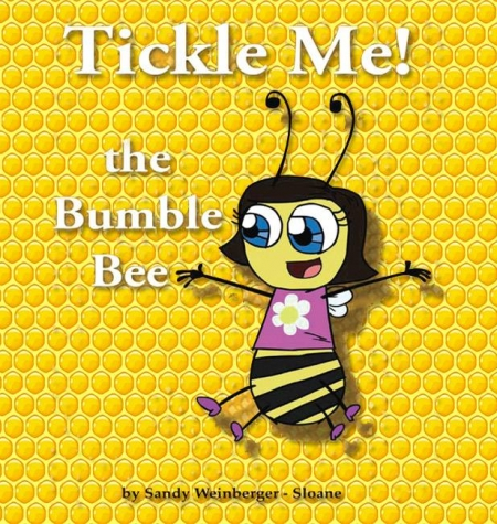Tickle Me the Bumblebee by Sandy Weinberger- Sloane