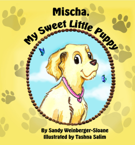 Mischa My Sweet Little Puppy by Sandy Weinberger-Sloane
