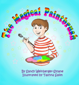 The Magical Paintbrush by Sandy Weinberger-Sloane